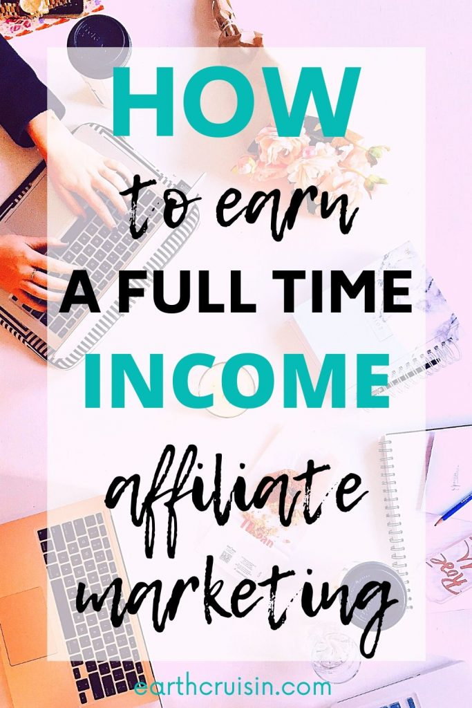 earn a full time income affiliate marketing