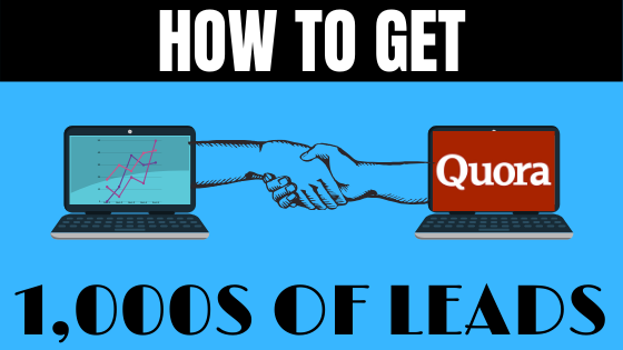 HOW TO GET LEADS FROM QUORA