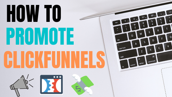 How to Promote Clickfunnels as an Affiliate 2020! Step by Step Guide