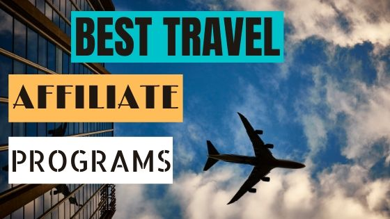 BEST TRAVEL BLOG AFFILIATE PROGRAMS