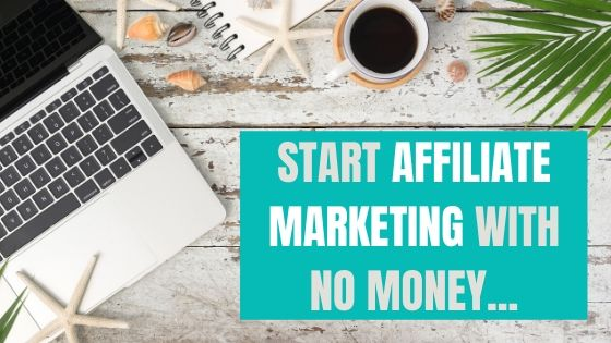 start affiliate marketing with no money